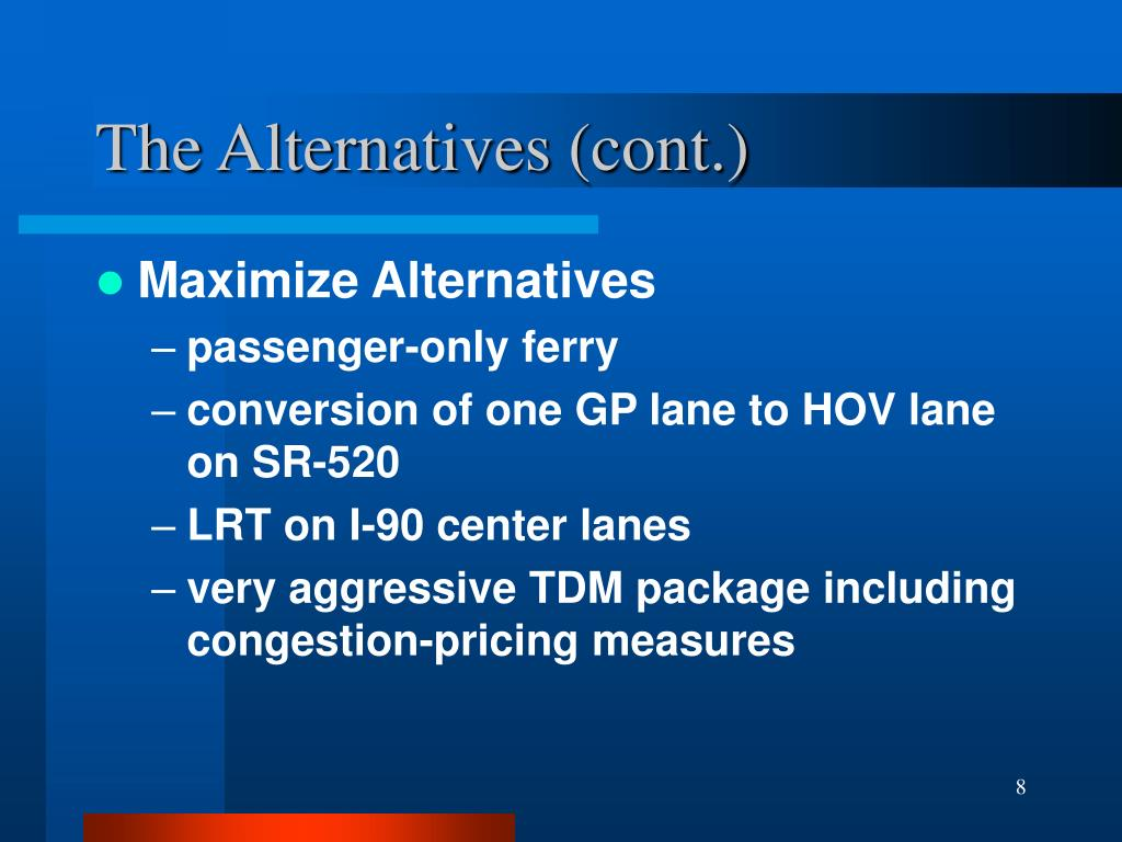 The Alternatives (cont.)