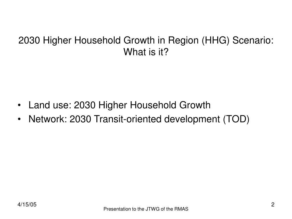 2030 Higher Household Growth in Region (HHG) Scenario: