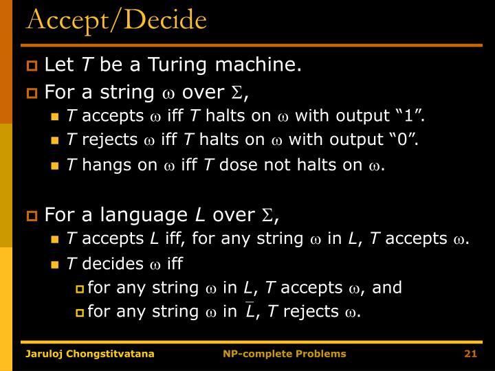 Accept/Decide