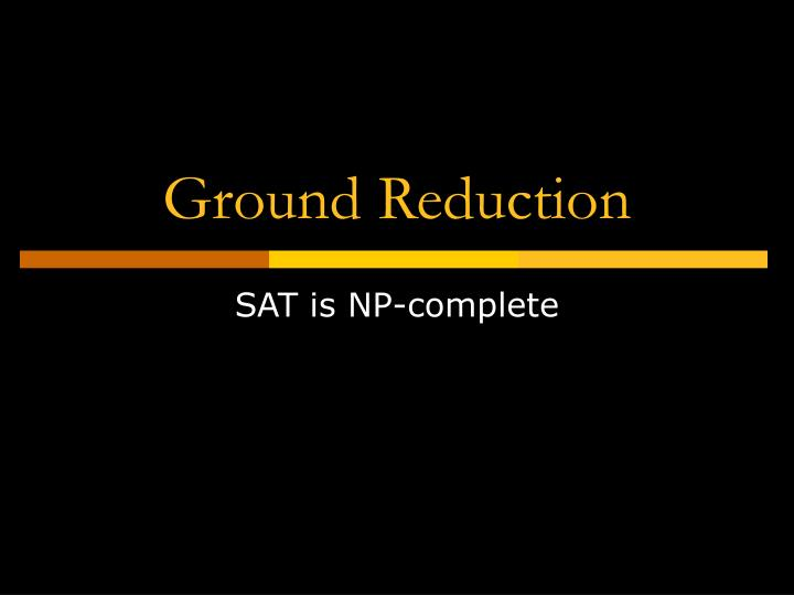 Ground Reduction