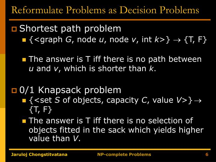 Reformulate Problems as Decision Problems