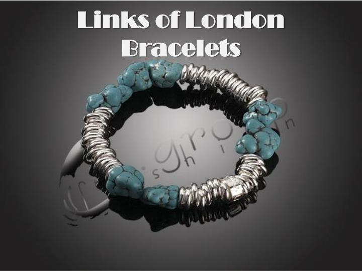Links of london bracelets