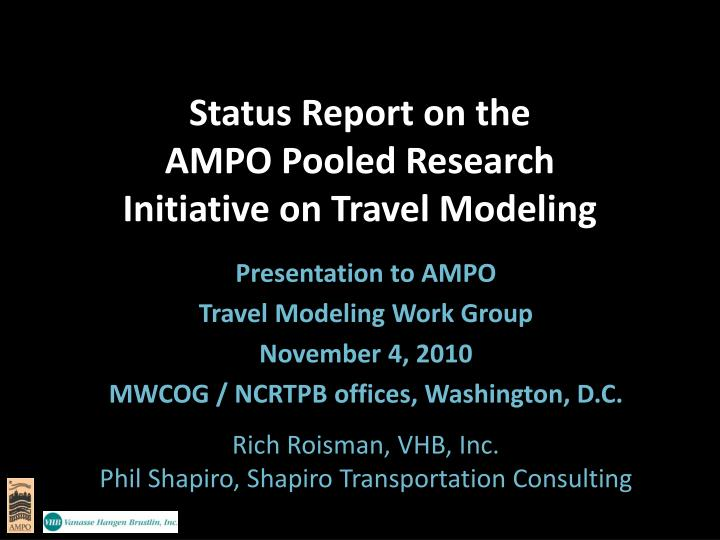 Status report on the ampo pooled research initiative on travel modeling