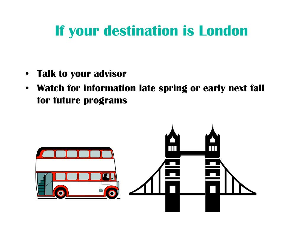 If your destination is London