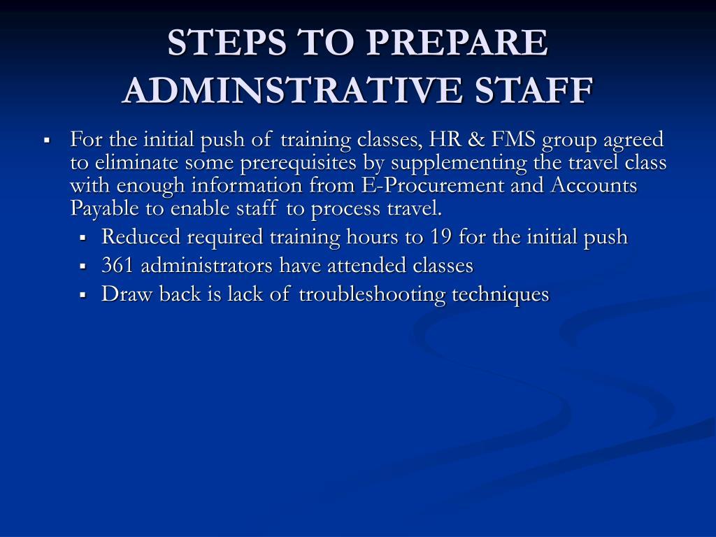 STEPS TO PREPARE ADMINSTRATIVE STAFF