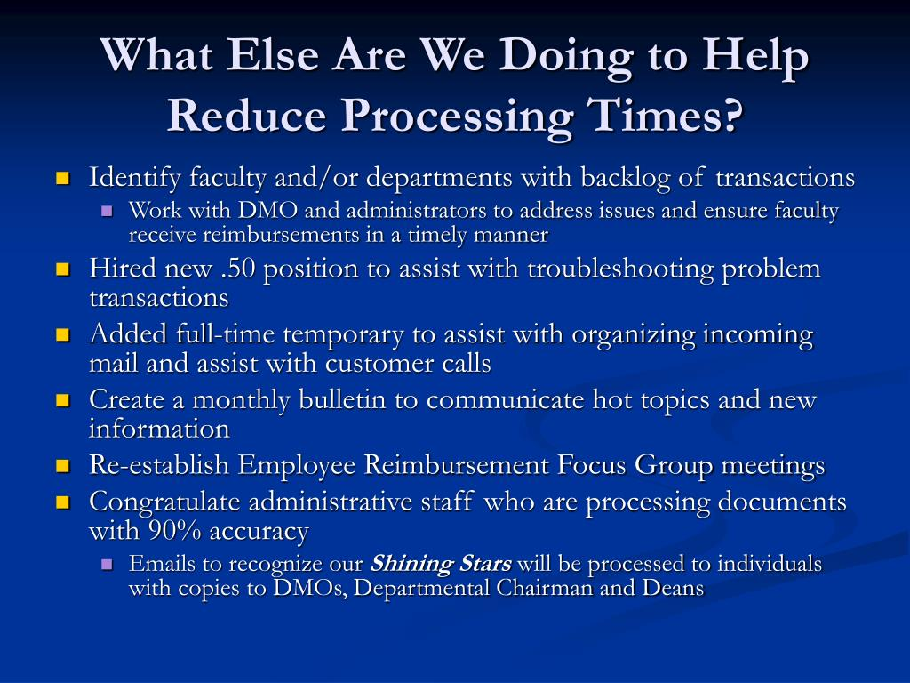 What Else Are We Doing to Help Reduce Processing Times?