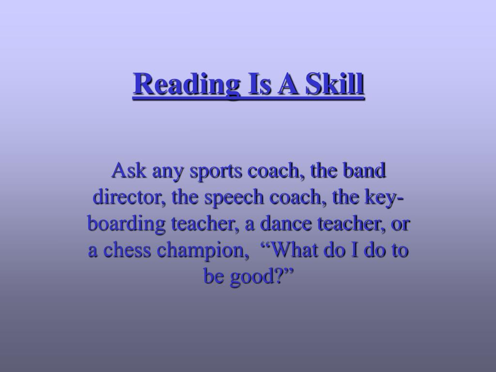 Reading Is A Skill
