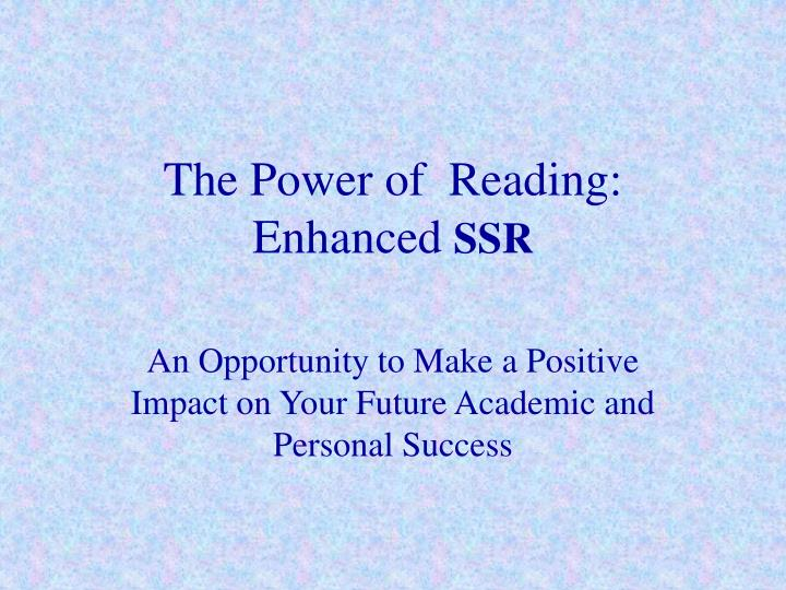 The power of reading enhanced ssr