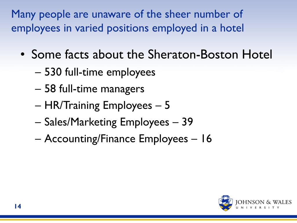 Many people are unaware of the sheer number of employees in varied positions employed in a hotel