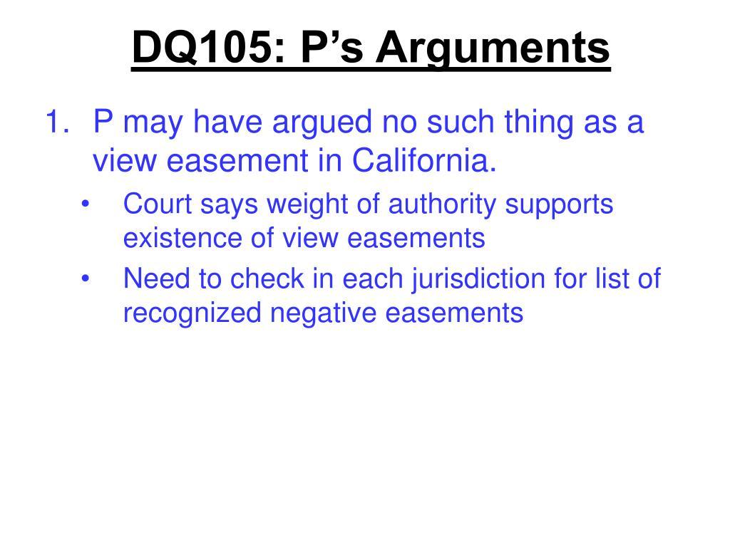 DQ105: P's Arguments