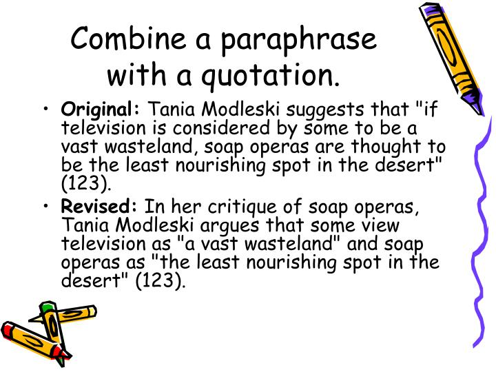 Combine a paraphrase with a quotation.