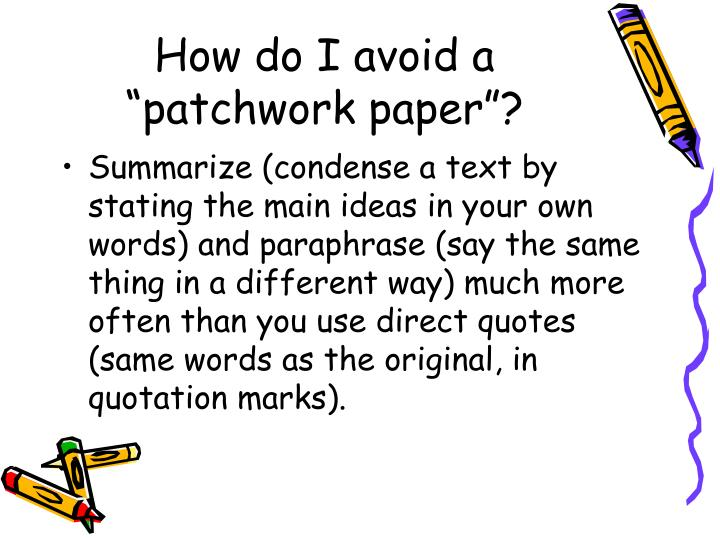 "How do I avoid a ""patchwork paper""?"