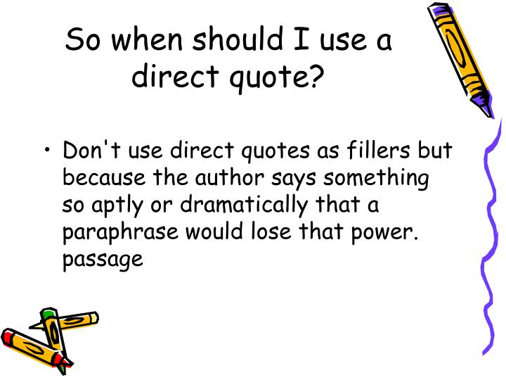 So when should I use a direct quote?