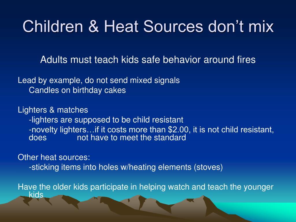 Children & Heat Sources don't mix