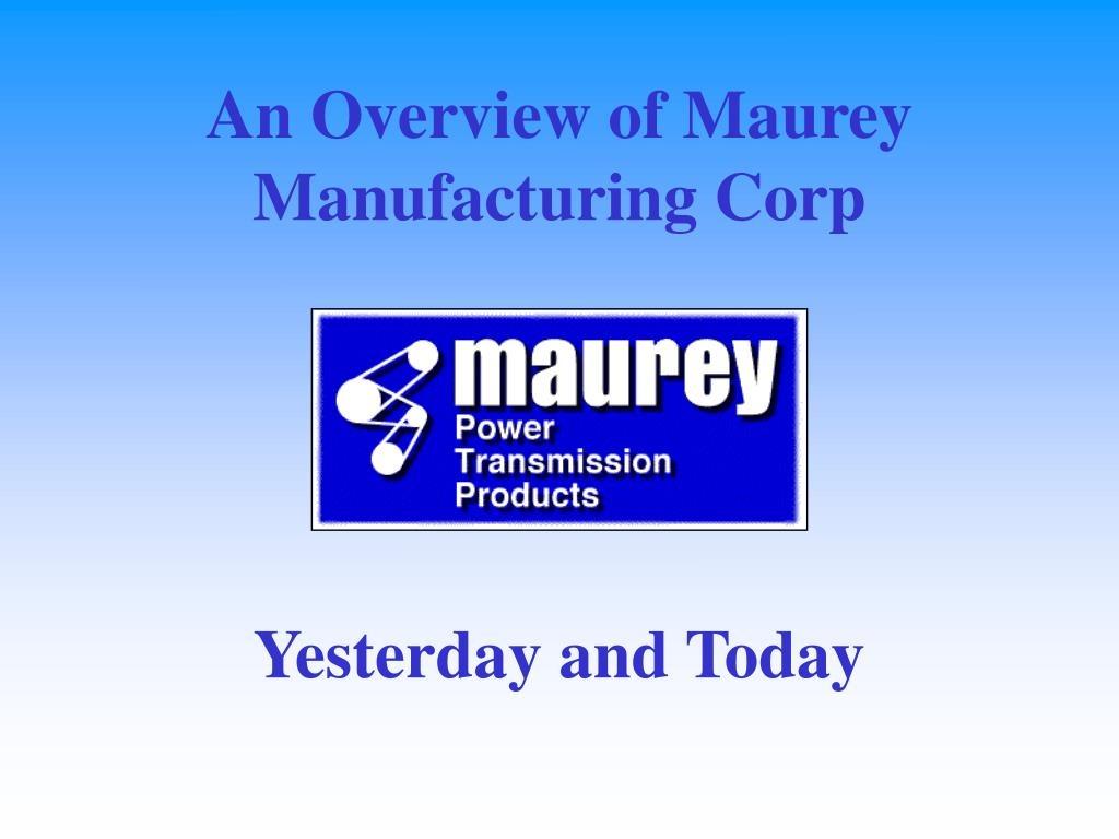 an overview of maurey manufacturing corp