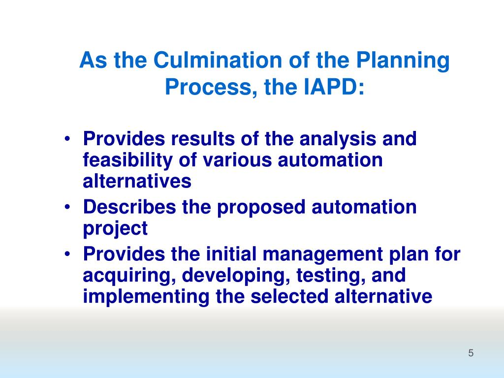 As the Culmination of the Planning Process, the IAPD: