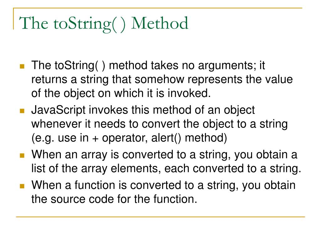 The toString( ) Method
