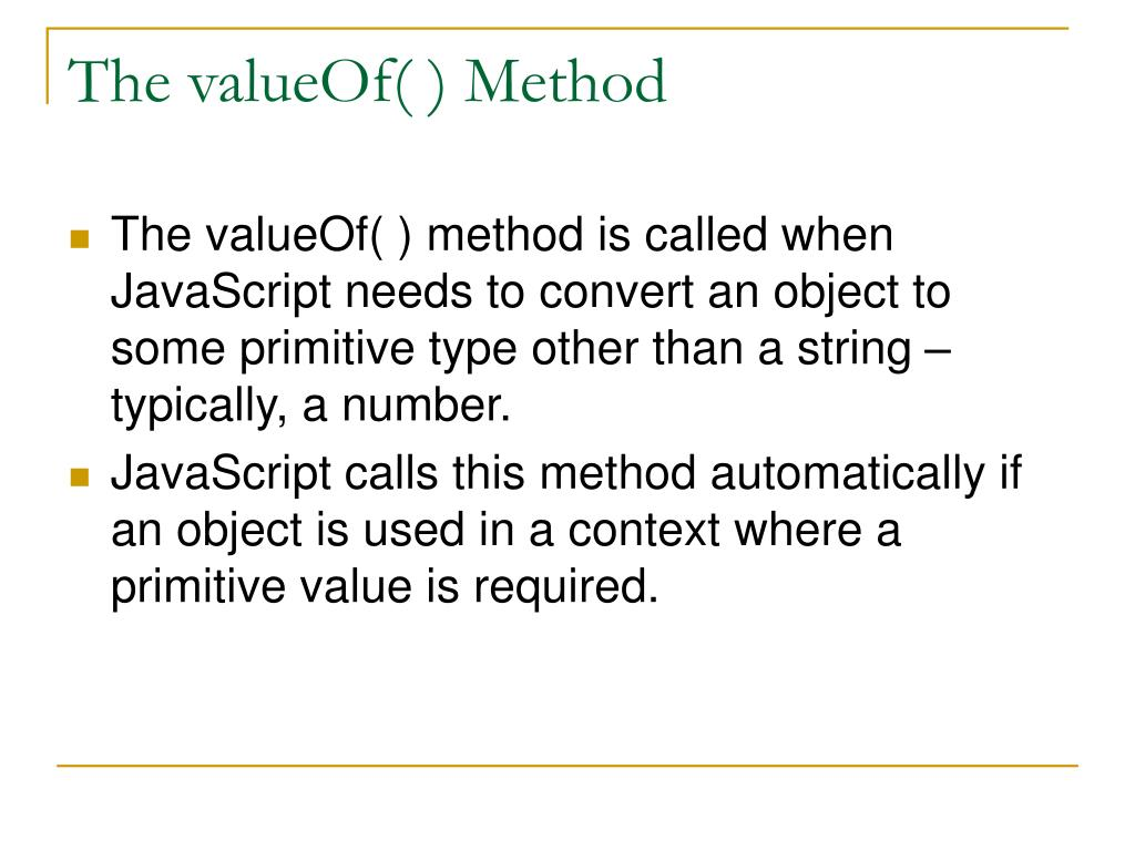 The valueOf( ) Method