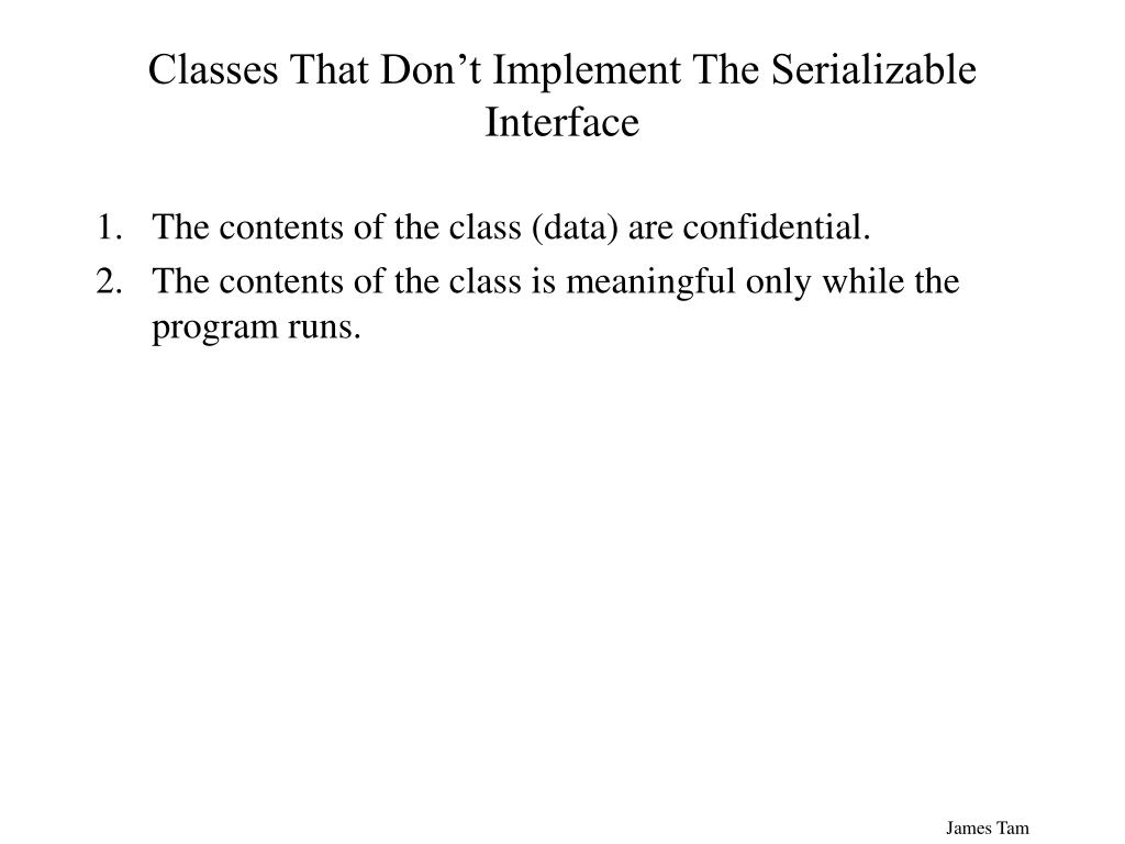 Classes That Don't Implement The Serializable Interface