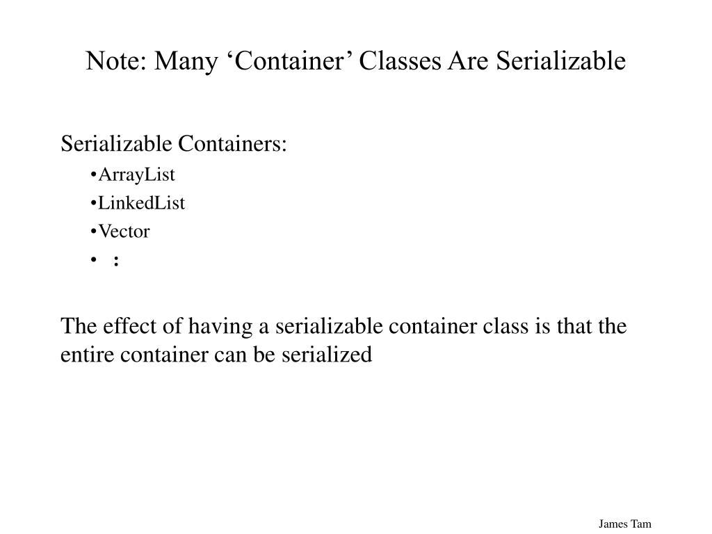 Note: Many 'Container' Classes Are Serializable