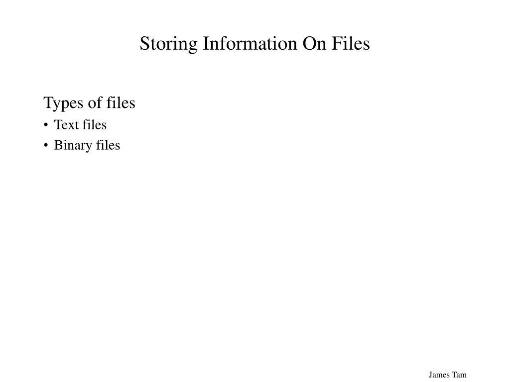 Storing Information On Files