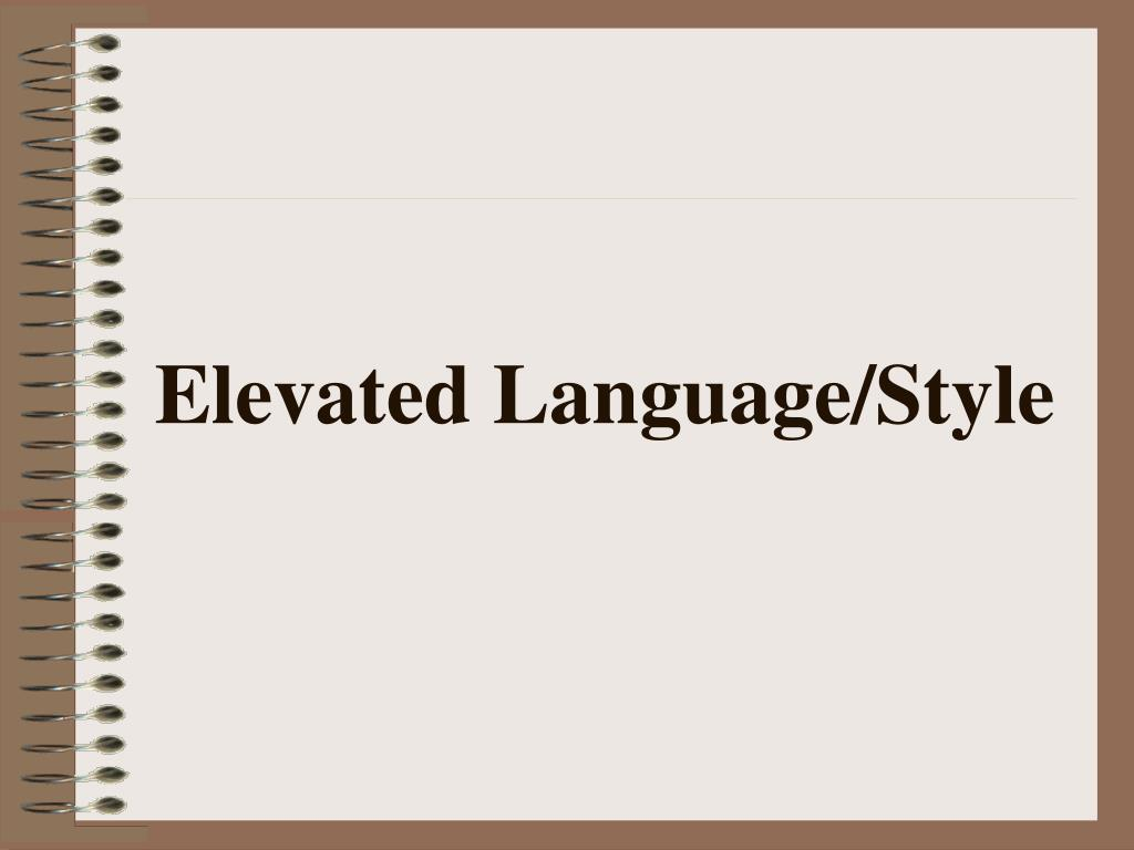 Elevated Language/Style