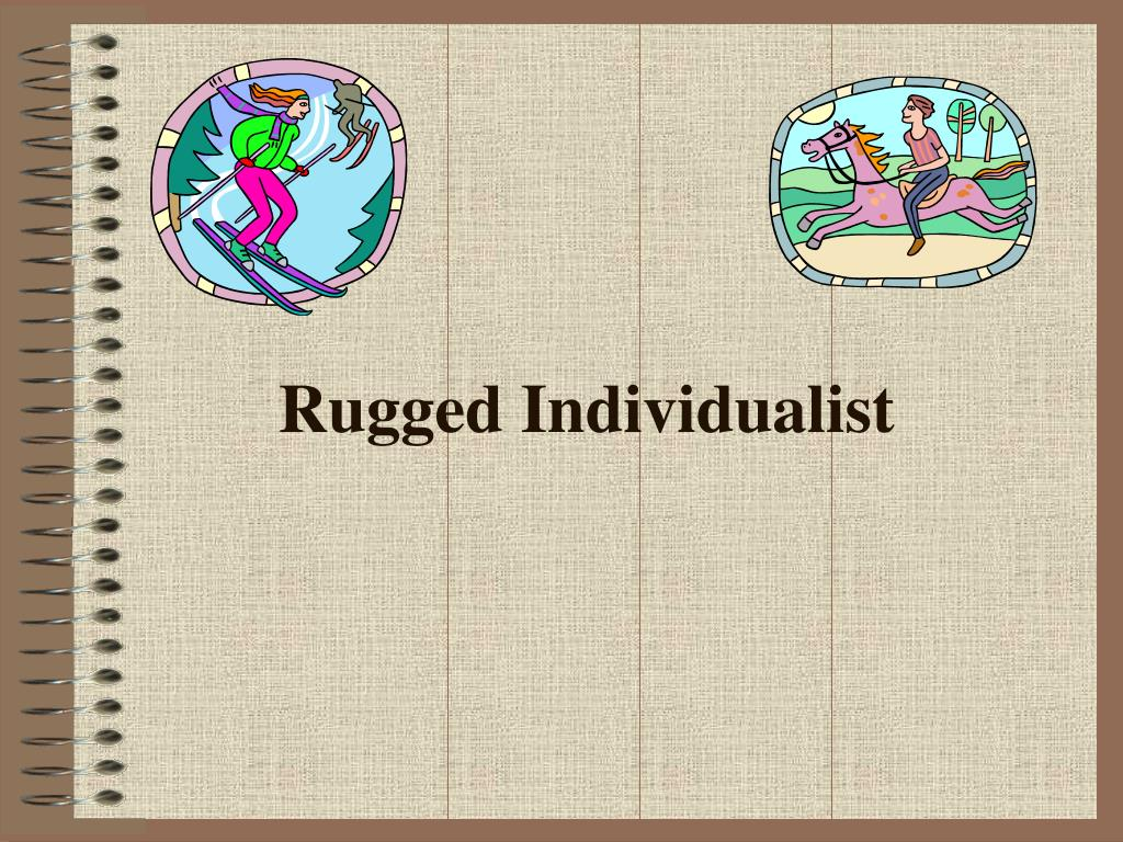 Rugged Individualist
