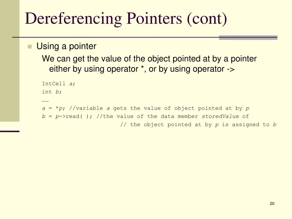 Dereferencing Pointers (cont)