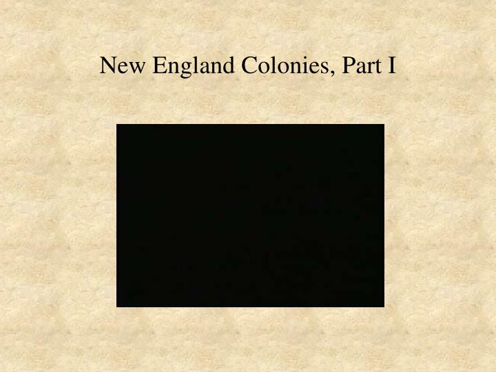 New england colonies part i
