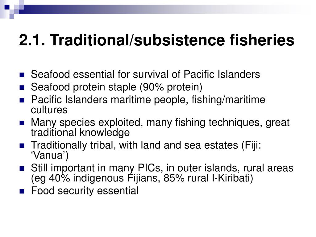 2.1. Traditional/subsistence fisheries