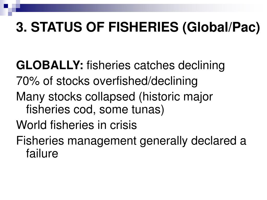 3. STATUS OF FISHERIES (Global/Pac)