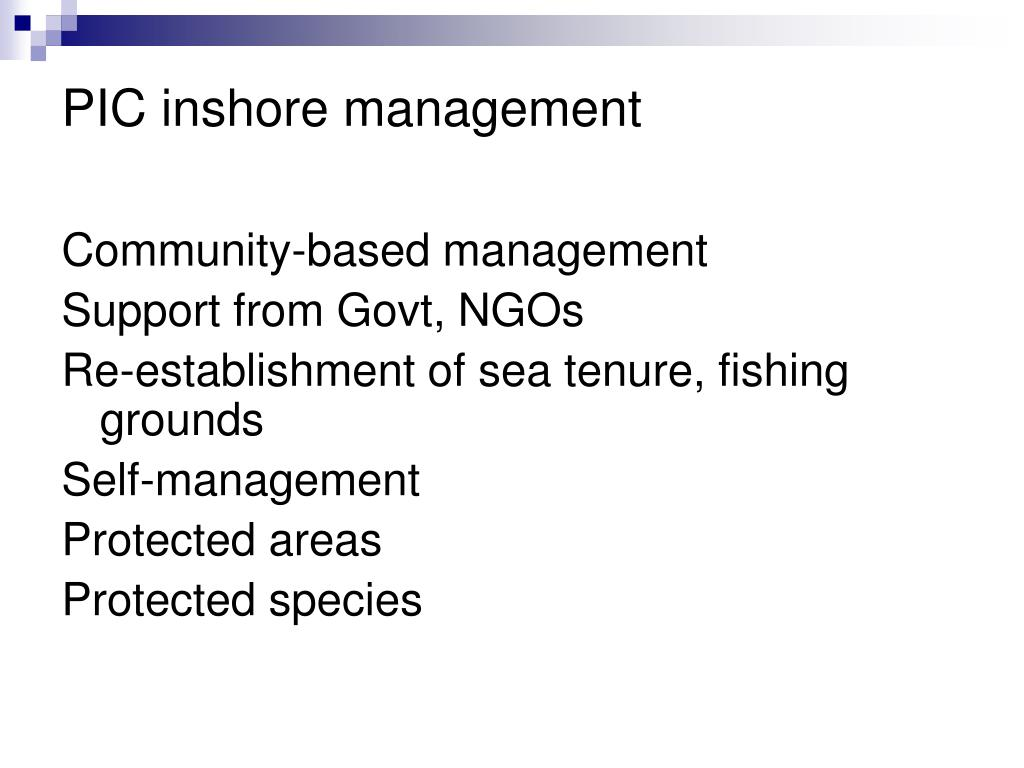 PIC inshore management