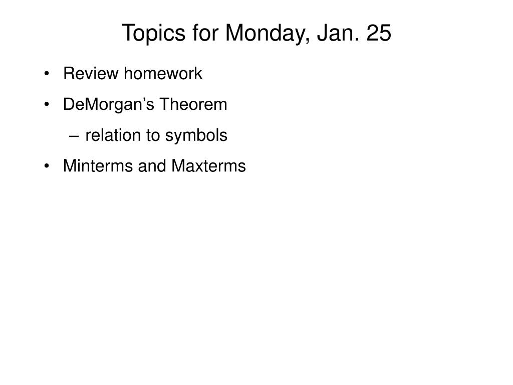 Topics for Monday, Jan. 25