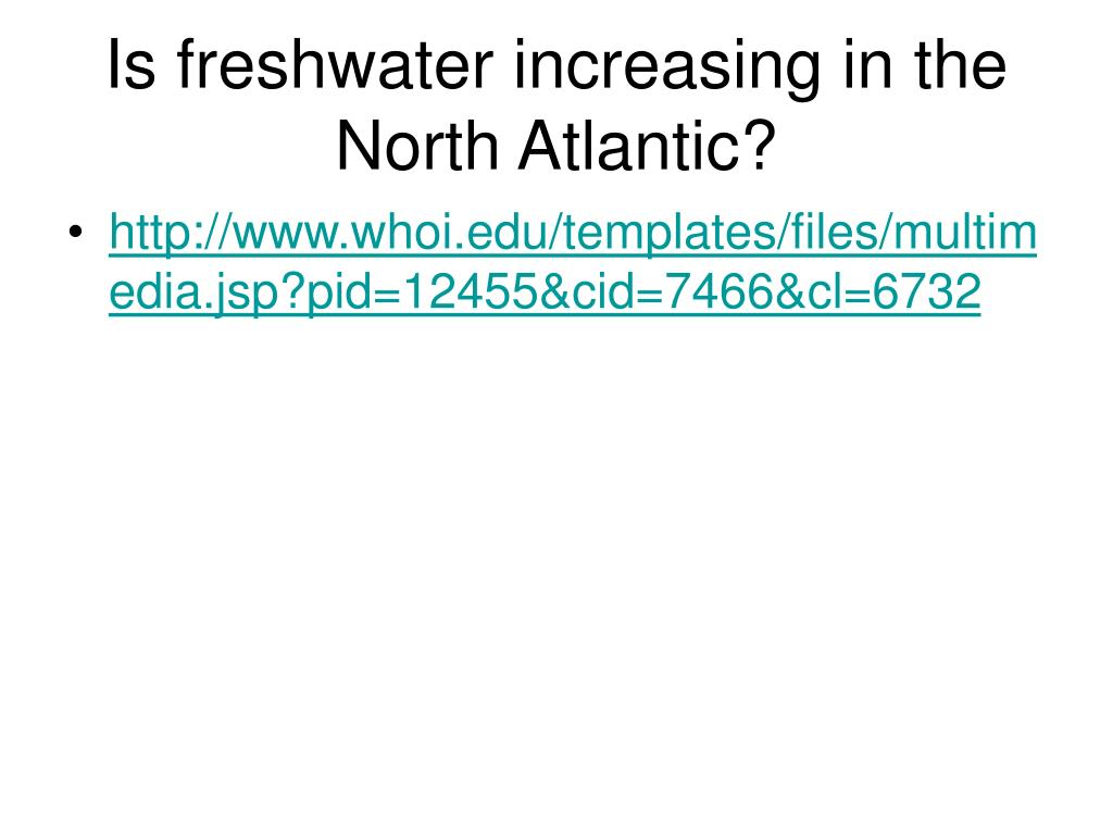 Is freshwater increasing in the North Atlantic?