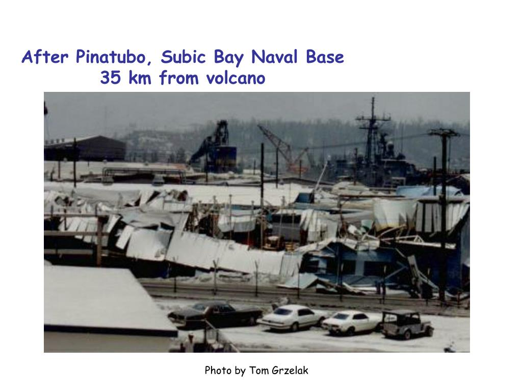 After Pinatubo, Subic Bay Naval Base 35 km from volcano