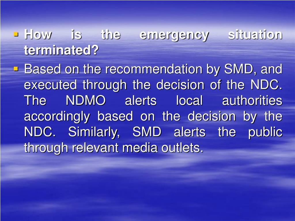 How is the emergency situation terminated?