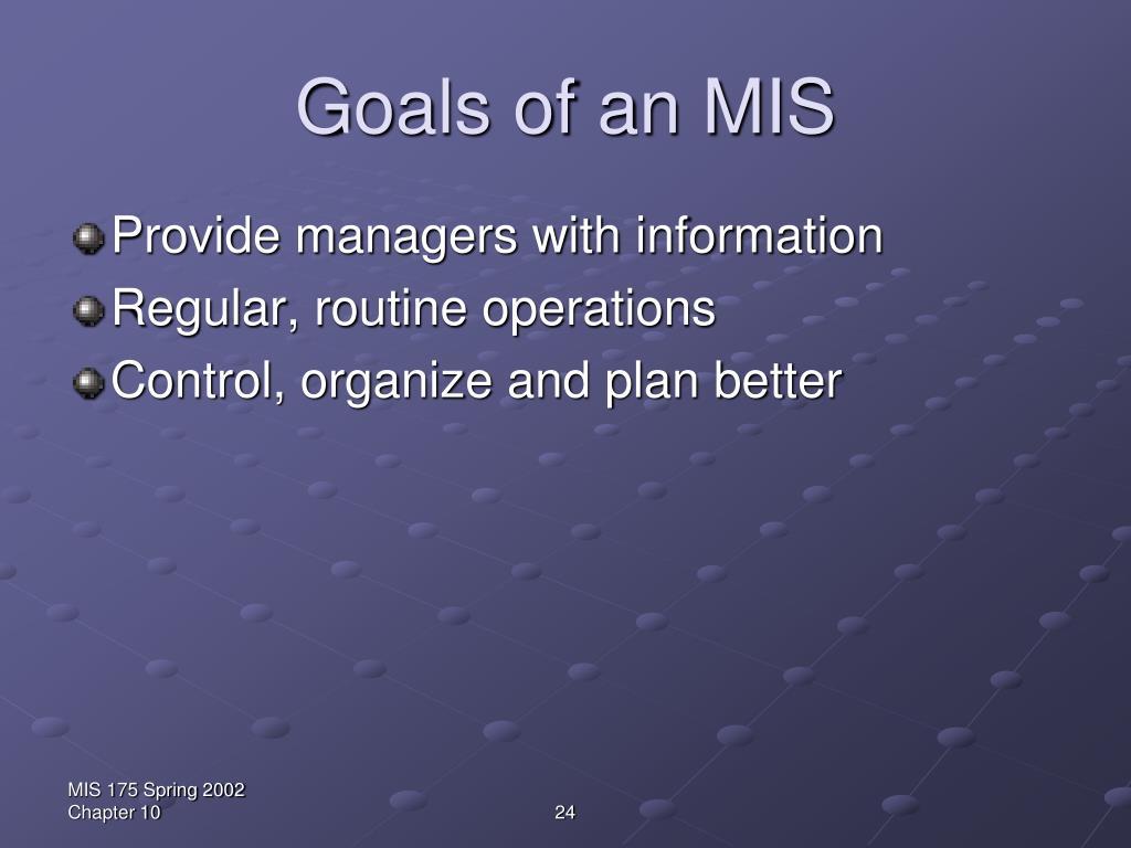 Goals of an MIS