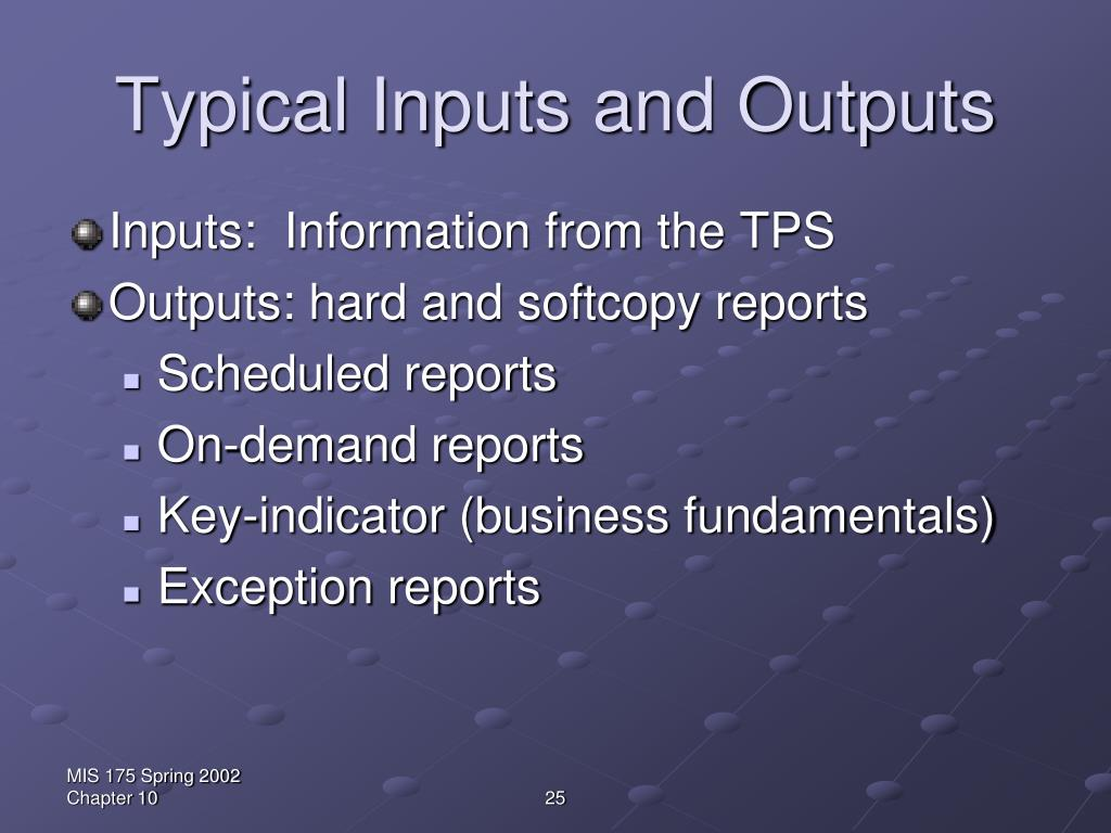 Typical Inputs and Outputs