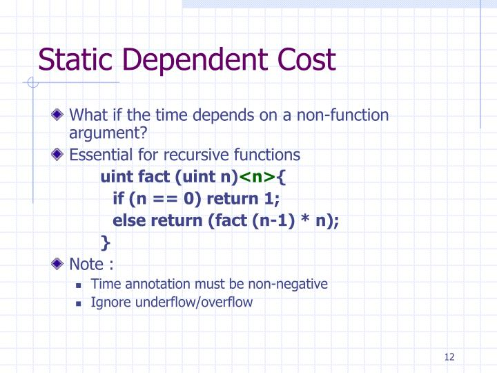 Static Dependent Cost
