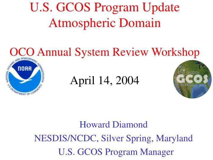 U s gcos program update atmospheric domain oco annual system review workshop april 14 2004