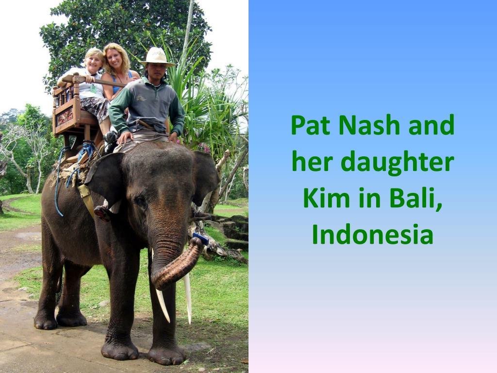 Pat Nash and her daughter Kim in Bali, Indonesia