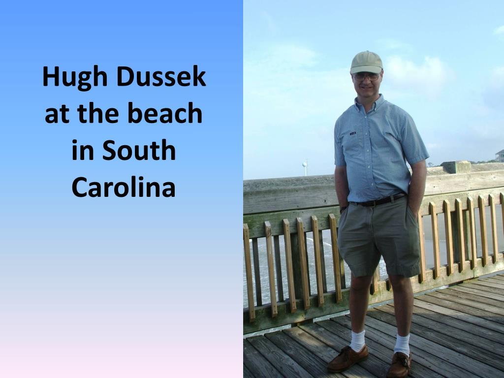 Hugh Dussek at the beach in South Carolina