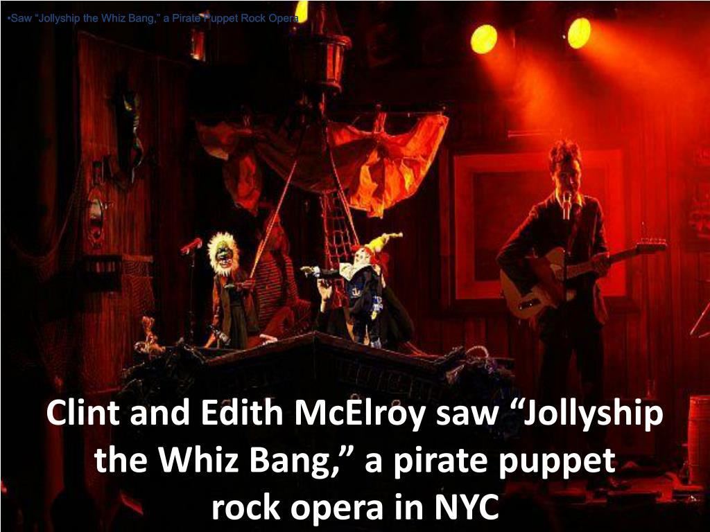 "Saw ""Jollyship the Whiz Bang,"" a Pirate Puppet Rock Opera"
