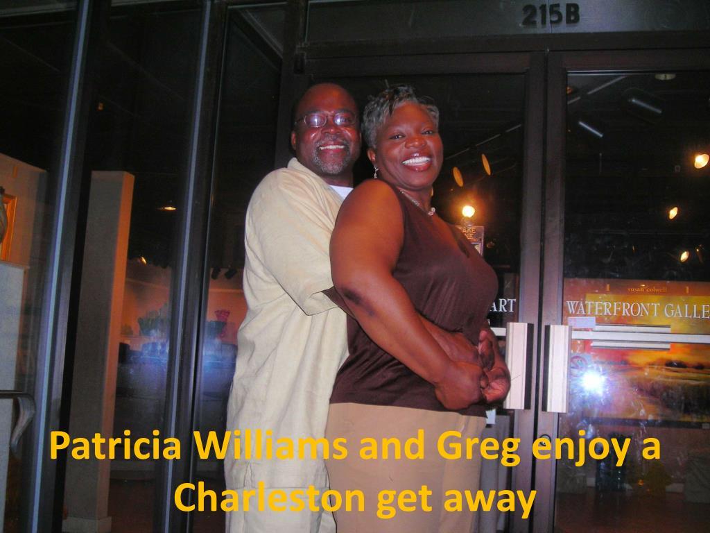 Patricia Williams and Greg enjoy a Charleston get away