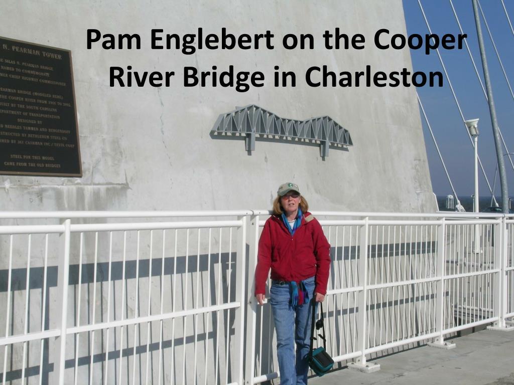 Pam Englebert on the Cooper River Bridge in Charleston