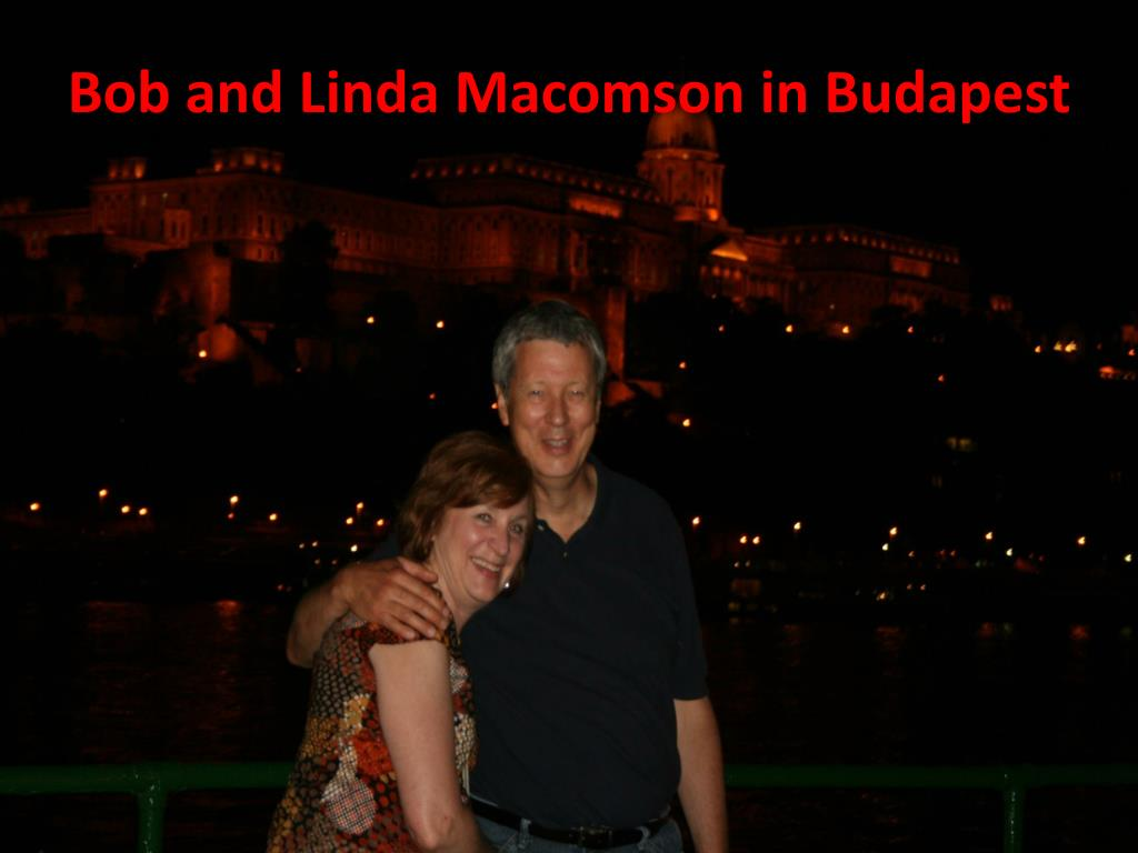 Bob and Linda Macomson in Budapest