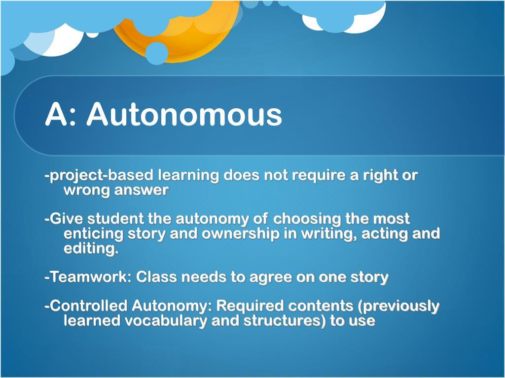 A: Autonomous