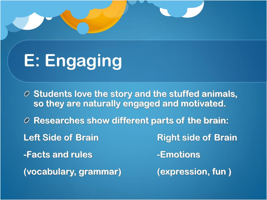 E: Engaging
