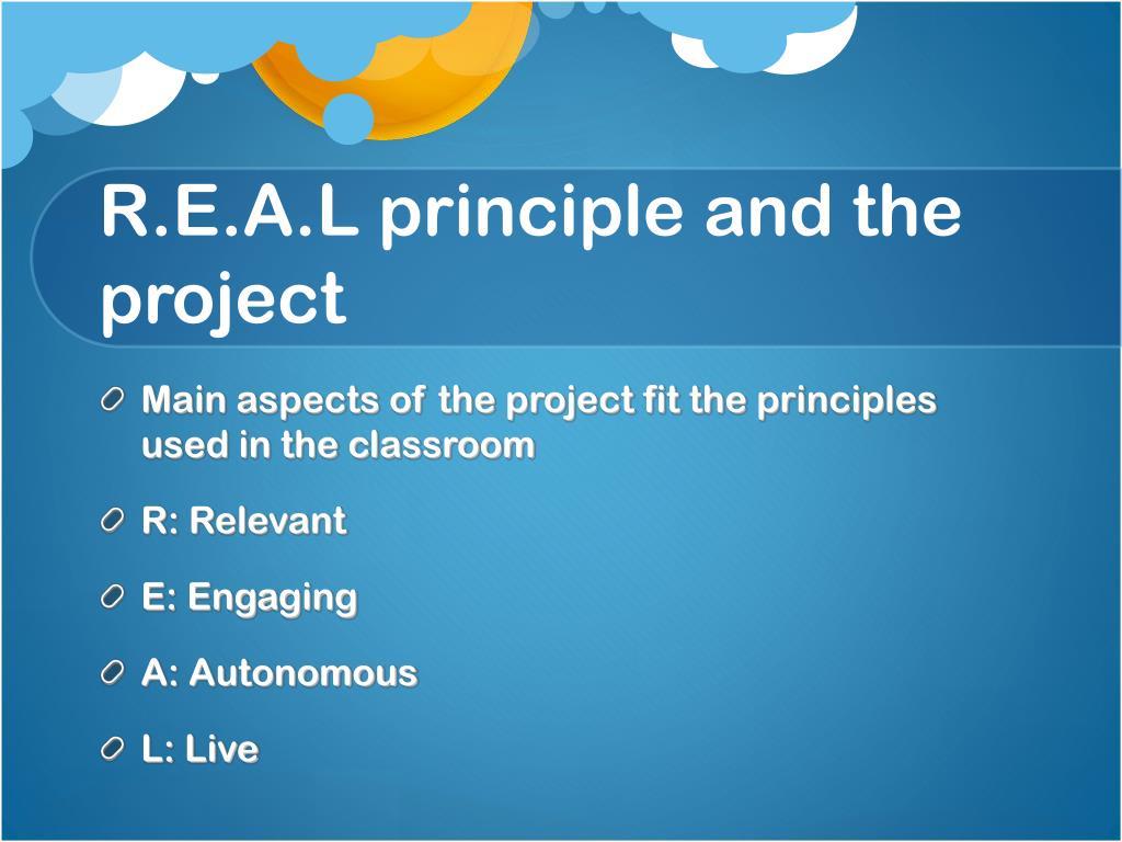 R.E.A.L principle and the project