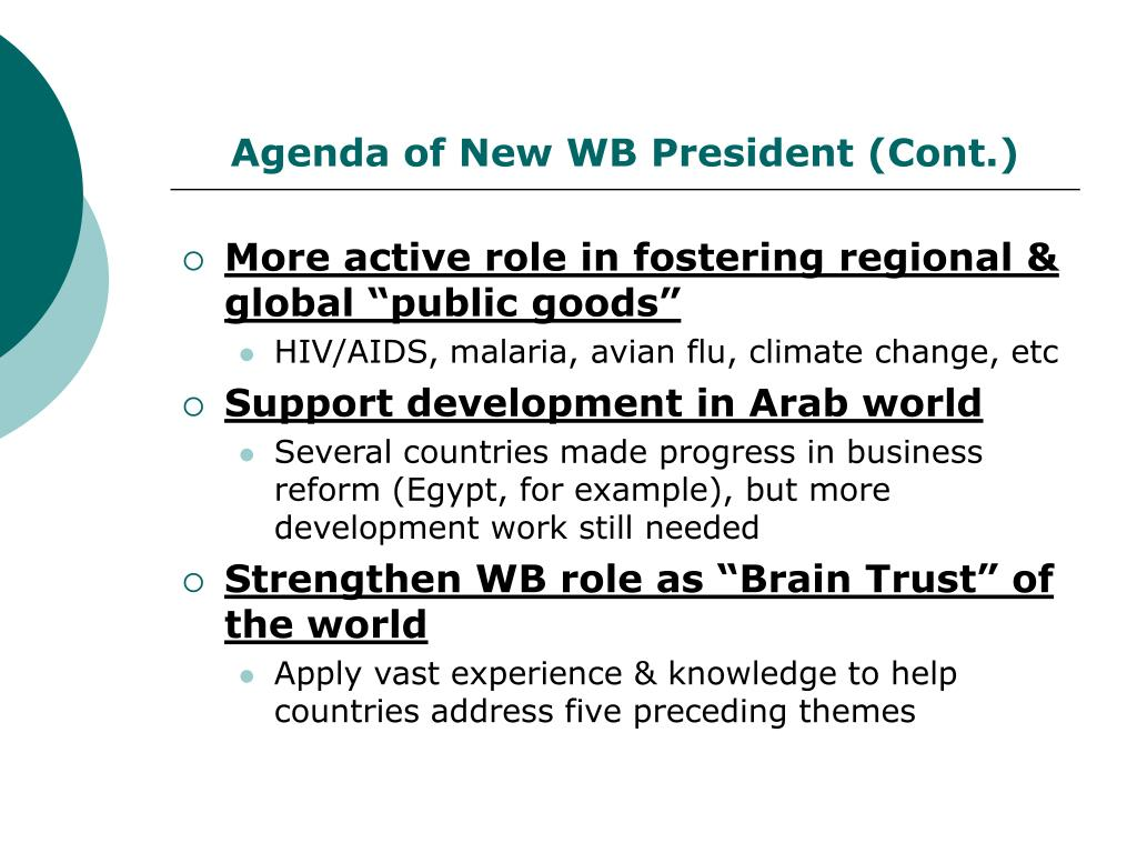 Agenda of New WB President (Cont.)